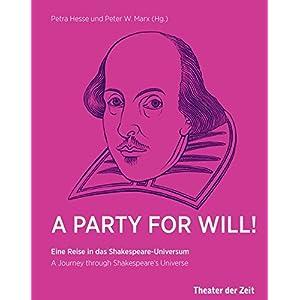 A Party for Will!: Eine Reise in das Shakespeare-Universum (Außer den Reihen)
