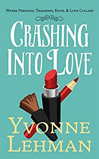 Crashing Into Love - Where Personal Tragedies, Faith, & Love Collide by Yvonne Lehman ebook deal