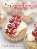 Easy Cupcake Recipes: A simple step by step sweet cupcake book Front Cover