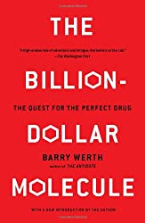 The Billion-Dollar Molecule: One Company's Quest for the Perfect Drug (A Touchstone book)