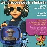 echange, troc Artistes Divers - Collection Tin'enfants : Génériques des séries TV des tin'enfants n°3 : Bravo les robots (Dragon Ball - Chevaliers du Zodia