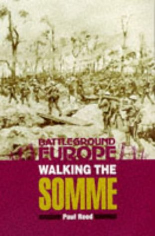 WALKING THE SOMME (Battleground Europe Series)