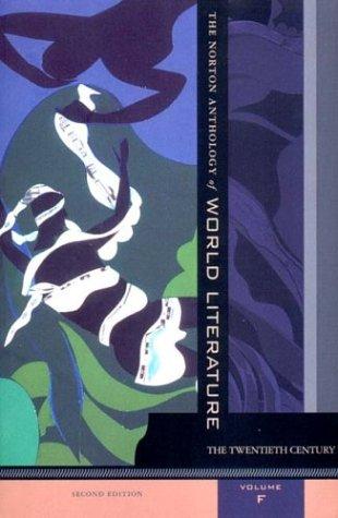 The Norton Anthology of World Literature, Second Edition, Volume F: The Twentieth Century