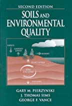 Soils and Environmental Quality, Second Edition