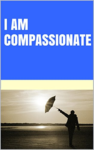 Lanni Tolls - I am compassionate (Change your beliefs change your life) (English Edition)