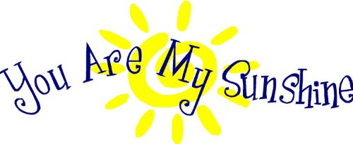 "Vinyl Wall Decal - You are my sunshine - selected color: Yellow - Want different color ? Choose from 24 colors in ""Color Name"" dropbox below"