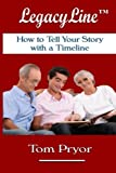 img - for LegacyLine(TM): How to Tell Your Story with a Timeline book / textbook / text book