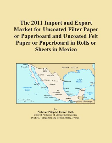 The 2011 Import and Export Market for Uncoated Filter Paper or Paperboard and Uncoated Felt Paper or Paperboard in Rolls or Sheets in Mexico