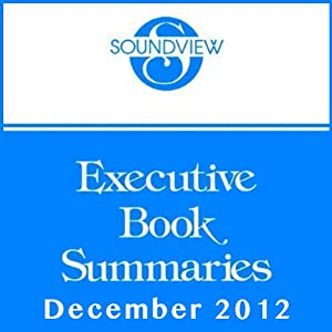 Soundview Executive Book Summaries, December 2012 | [L. David Marquet, Wayne Brockbank, Dave Ulrich, Jon Younger, Mike Ulrich, Todd Henry]