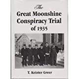 img - for The Great Moonshine Conspiracy Trial of 1935 book / textbook / text book