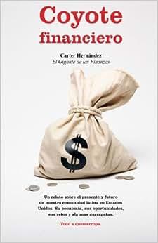Coyote Financiero (Spanish Edition)