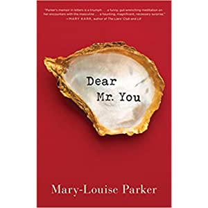 Dear Mr. You by Mary Louise Parker