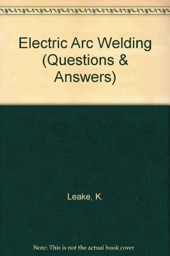 Electric Arc Welding (Questions & Answers)