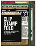 Clip, Stamp, Fold: The Radical Architecture of Little Magazines 196X to 197X