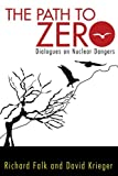 img - for Path to Zero: Dialogues on Nuclear Dangers book / textbook / text book