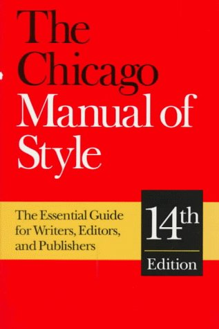 The Chicago Manual of Style: The Essential Guide for Writers, Editors, and Publishers (14th Edition), Chicago Editorial Staff