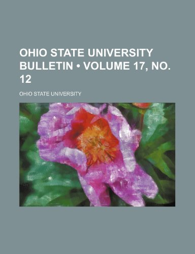 Ohio State University Bulletin (Volume 17, no. 12)