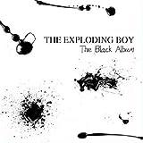 echange, troc The Exploiding Boy - The Black Album