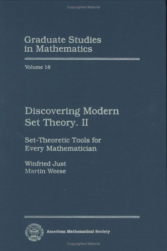 Discovering Modern Set Theory. II: Set-Theoretic Tools for Every Mathematician (Graduate Studies in Mathematics, Vol. 18