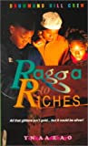 Ragga to Riches (Drummond Hill Crew)