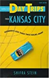 Day Trips from Kansas City: Getaways Less Than Two Hours Away (Day Trips Series)