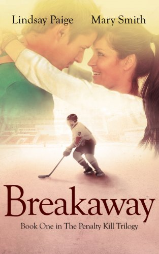 Breakaway (The Penalty Kill Trilogy) by Lindsay Paige