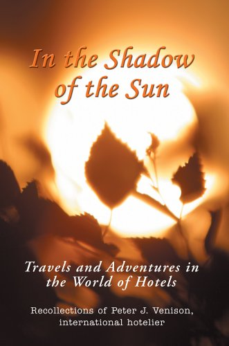 In The Shadow of The Sun: Travels and Adventures