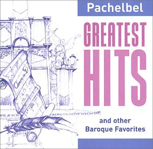 Pachelbel Greatest Hits  Pachelbel Greatest Hits