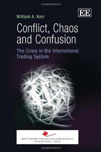 Conflict, Chaos and Confusion: The Crisis in the International Trading System
