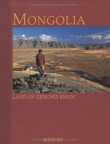Mongolia: Land of Genghis Khan