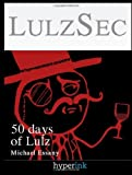 Lulzsec by Schurman, Kyle (2012) Paperback