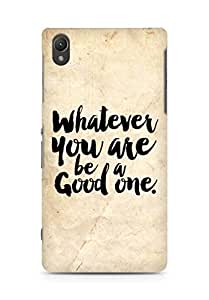 Amez Whatever you are Be a Good One Back Cover For Sony Xperia Z2