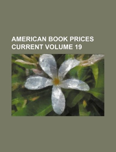 American book prices current Volume 19