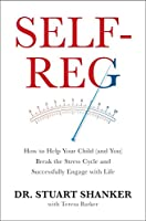 Self-Reg: How to Help Your Child