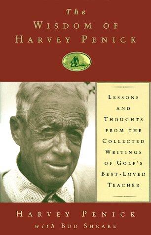 The Wisdom of Harvey Penick, Harvey Penick, Bud Shrake