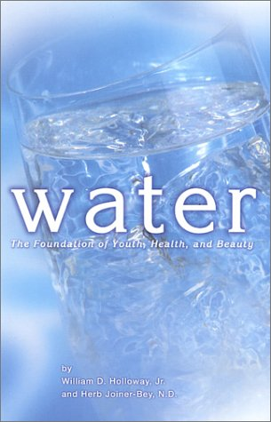 Image for Water: The Foundation of Youth, Health, and Beauty