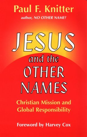 Jesus and the Other Names: Christian Mission and Global...