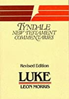 Luke, St.: An Introduction and Commentary (Tyndale New Testament Commentaries)