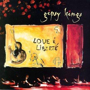 The Gipsy Kings - Love and Liberte - Zortam Music