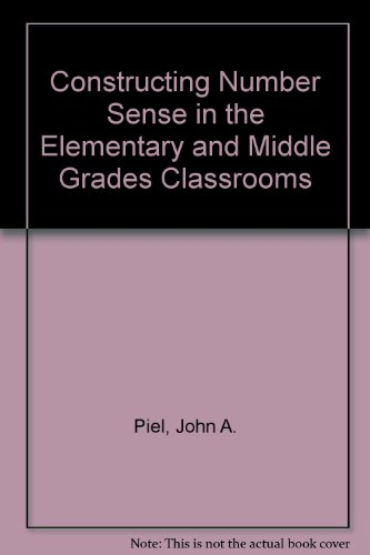 Constructing Number Sense in the Elementary and Middle Grades Classrooms