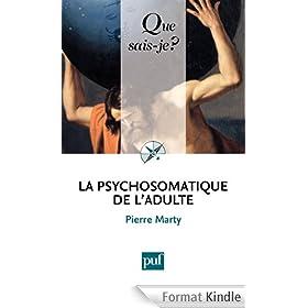 La psychosomatique de l'adulte: � Que sais-je ? � n� 1850