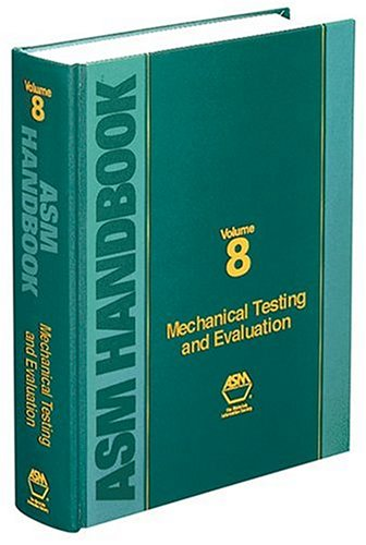 ASM Handbook: Volume 8: Mechanical Testing and Evaluation - ASM International - 0871703890 - ISBN:0871703890