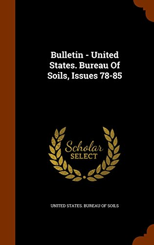 Bulletin - United States. Bureau Of Soils, Issues 78-85