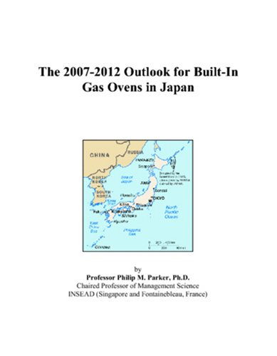 The 2007-2012 Outlook For Built-In Gas Ovens In Japan