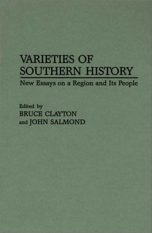 Varieties of Southern History: New Essays on a Region and Its People (Contributions in American History)