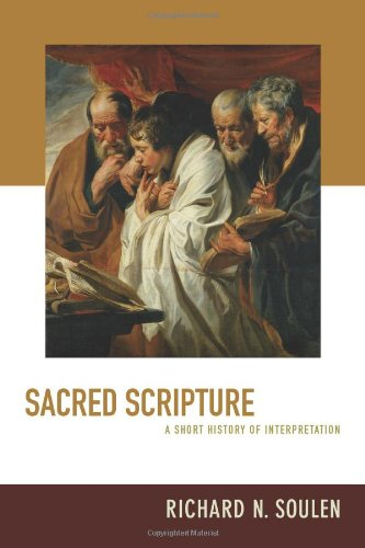 Sacred Scripture: A Short History of Interpretation, Richard N. Soulen