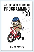 An Introduction to Programming in Go