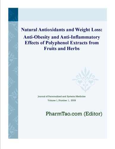 Natural Antioxidants and Weight Loss: Anti-Obesity and Anti-Inflammatory Effects of Polyphenol Extracts from Fruits and Herbs (Journal of Personalized and Systems Medicine)