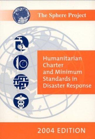 The Sphere Handbook 2004 (English version): Humanitarian Charter and Minimum Standards in Disaster Response (Sphere Proj
