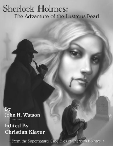 Sherlock Holmes: The Adventure of the Lustrous Pearl (The Supernatural Casefiles of Sherlock Holmes)